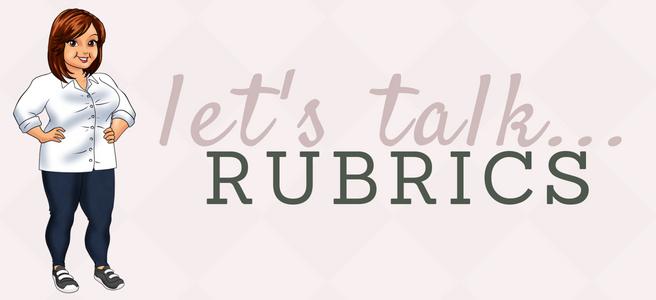Let's talk rubrics